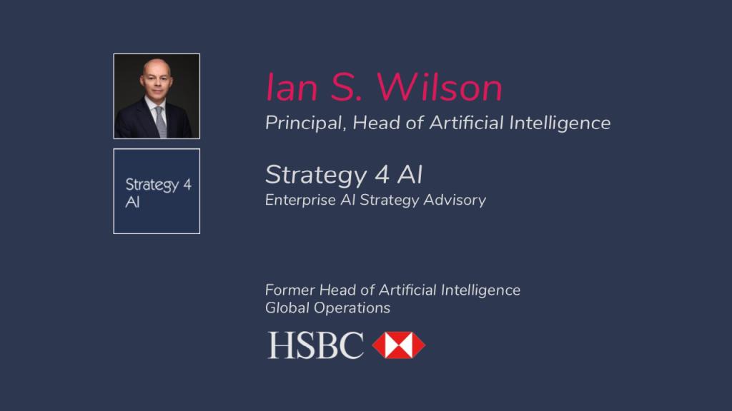 Ian S. Wilson, Principal, Strategy 4 AI